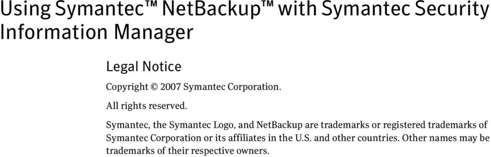 Symantec, the Symantec Logo, and NetBackup are trademarks or registered trademarks of