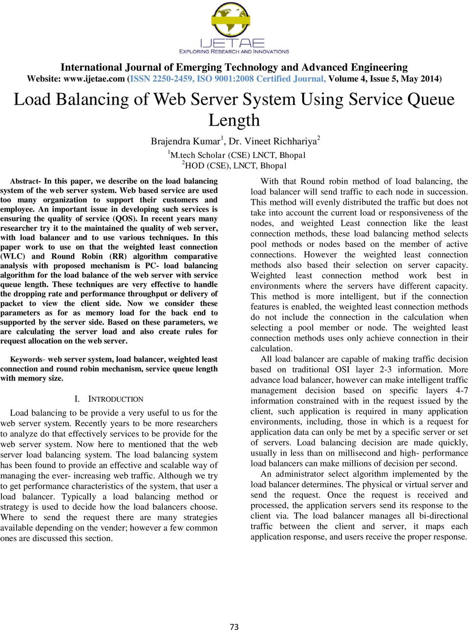 Web based service are used too many organization to support their customers and employee. An important issue in developing such services is ensuring the quality of service (QOS).