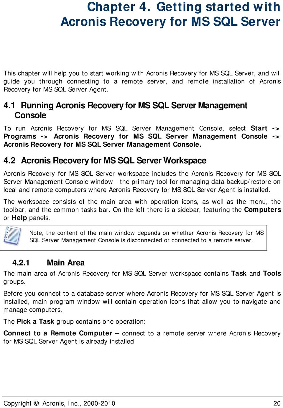 and remote installation of Acronis Recovery for MS SQL Server Agent. 4.