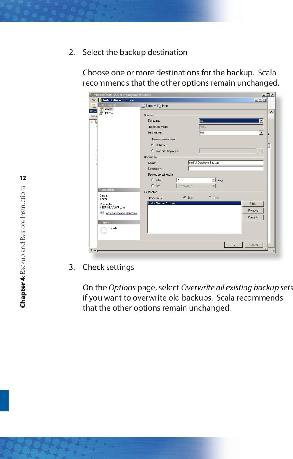 Check settings On the Options page, select Overwrite all existing backup sets