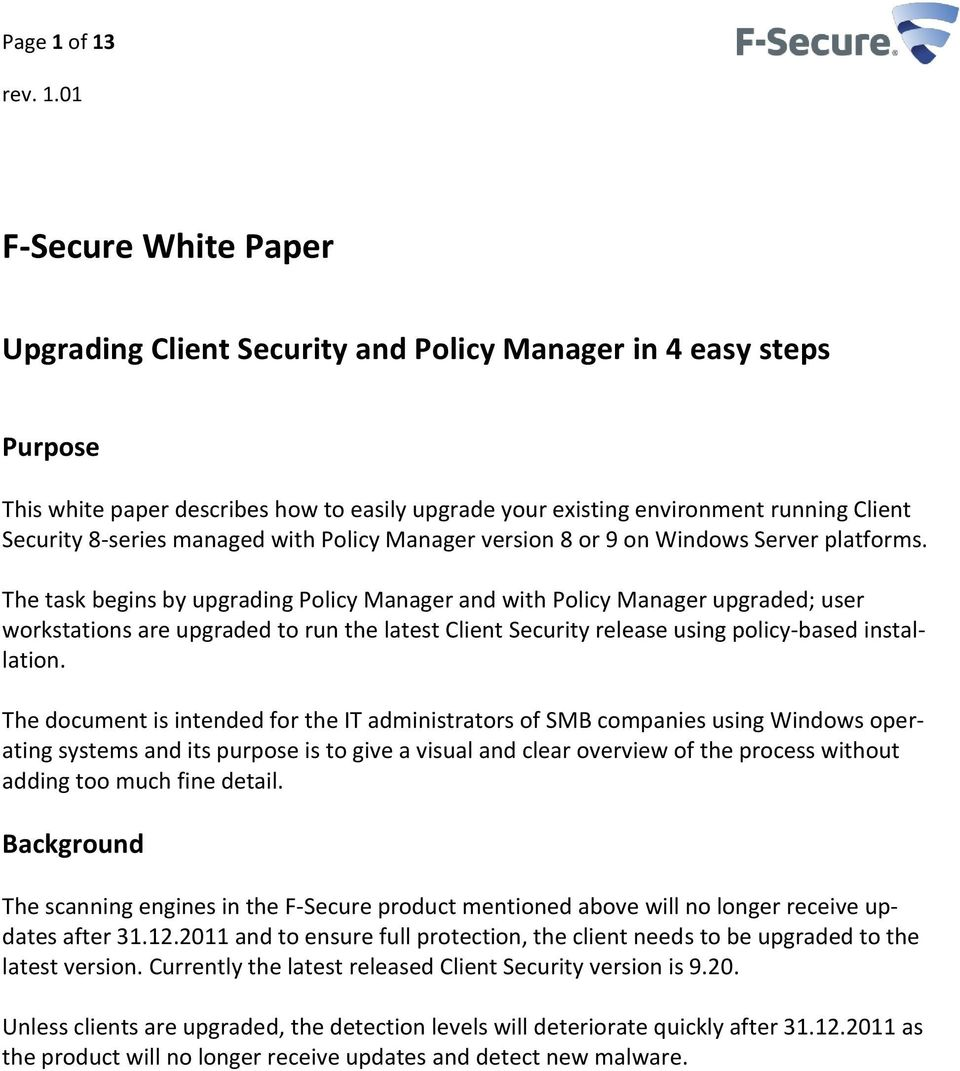 The task begins by upgrading Policy Manager and with Policy Manager upgraded; user workstations are upgraded to run the latest Client Security release using policy-based installation.
