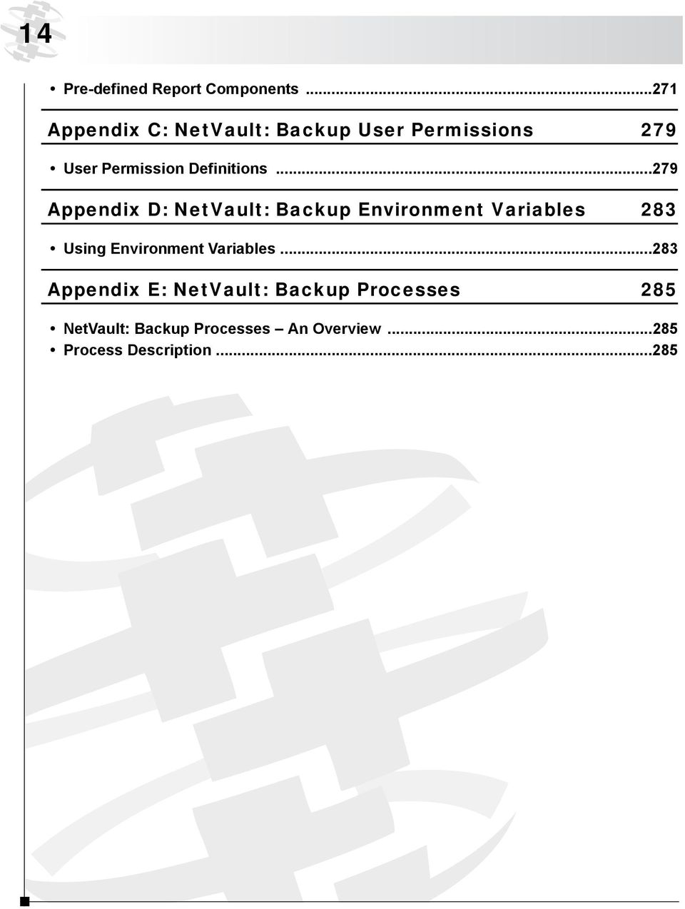 ..279 Appendix D: NetVault: Backup Environment Variables 283 Using Environment