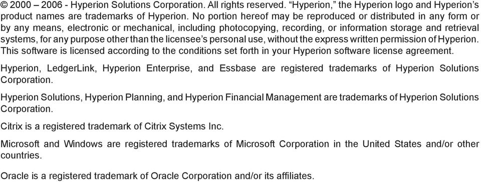 purpose other than the licensee s personal use, without the express written permission of Hyperion.