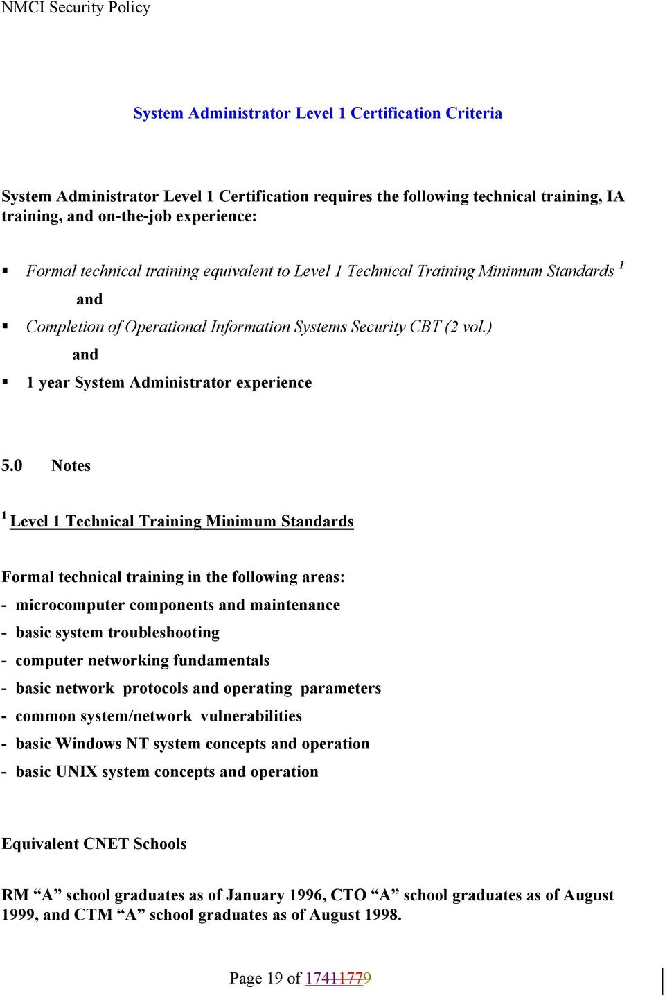 0 Notes 1 Level 1 Technical Training Minimum Standards Formal technical training in the following areas: - microcomputer components and maintenance - basic system troubleshooting - computer