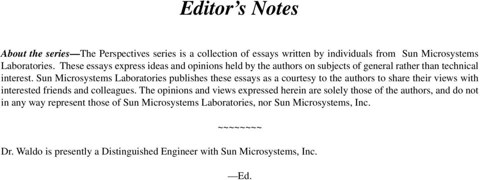 Sun Microsystems Laboratories publishes these essays as a courtesy to the authors to share their views with interested friends and colleagues.