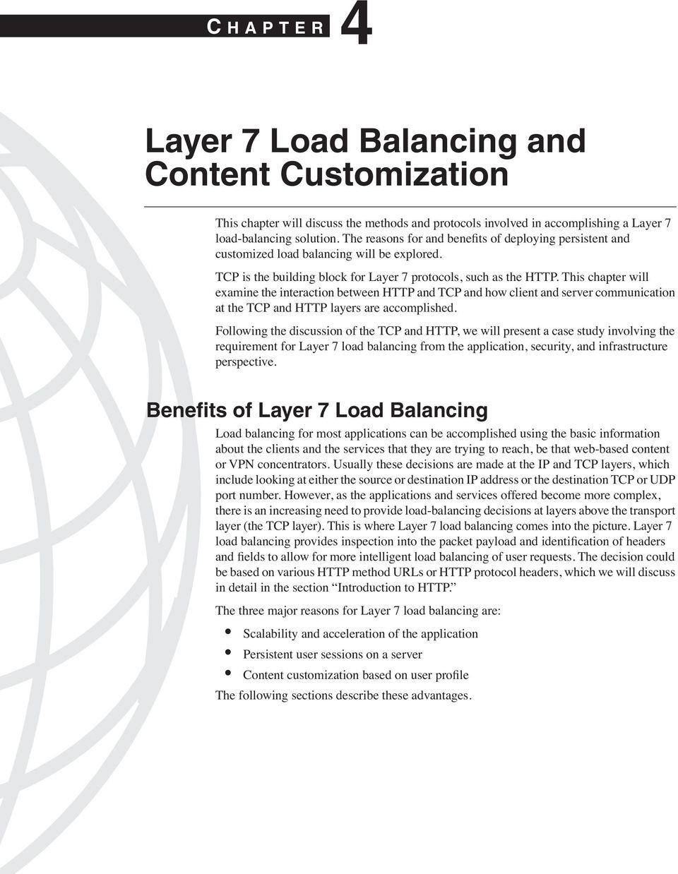 This chapter will examine the interaction between HTTP and TCP and how client and server communication at the TCP and HTTP layers are accomplished.