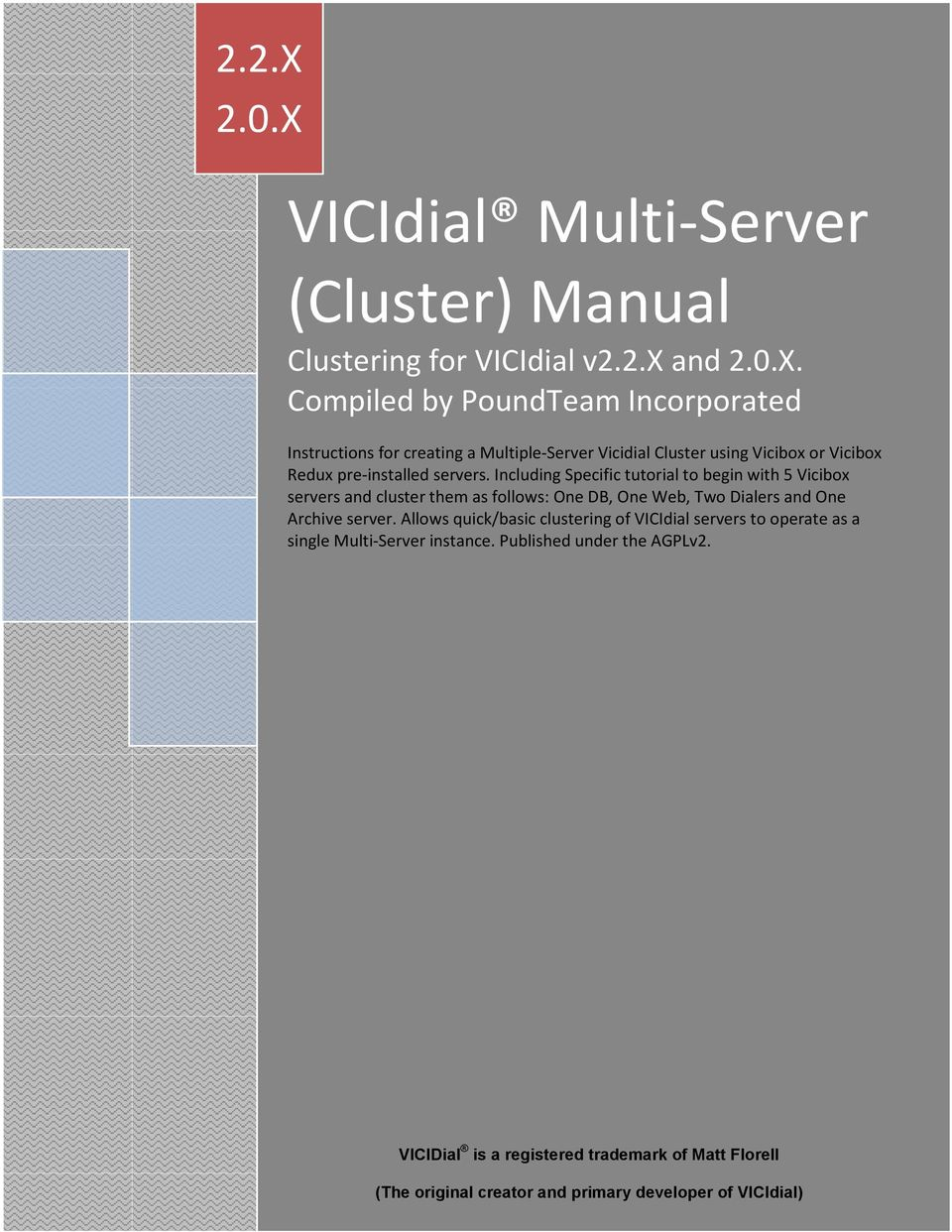 Allows quick/basic clustering of VICIdial servers to operate as a single Multi-Server instance. Published under the AGPLv2.