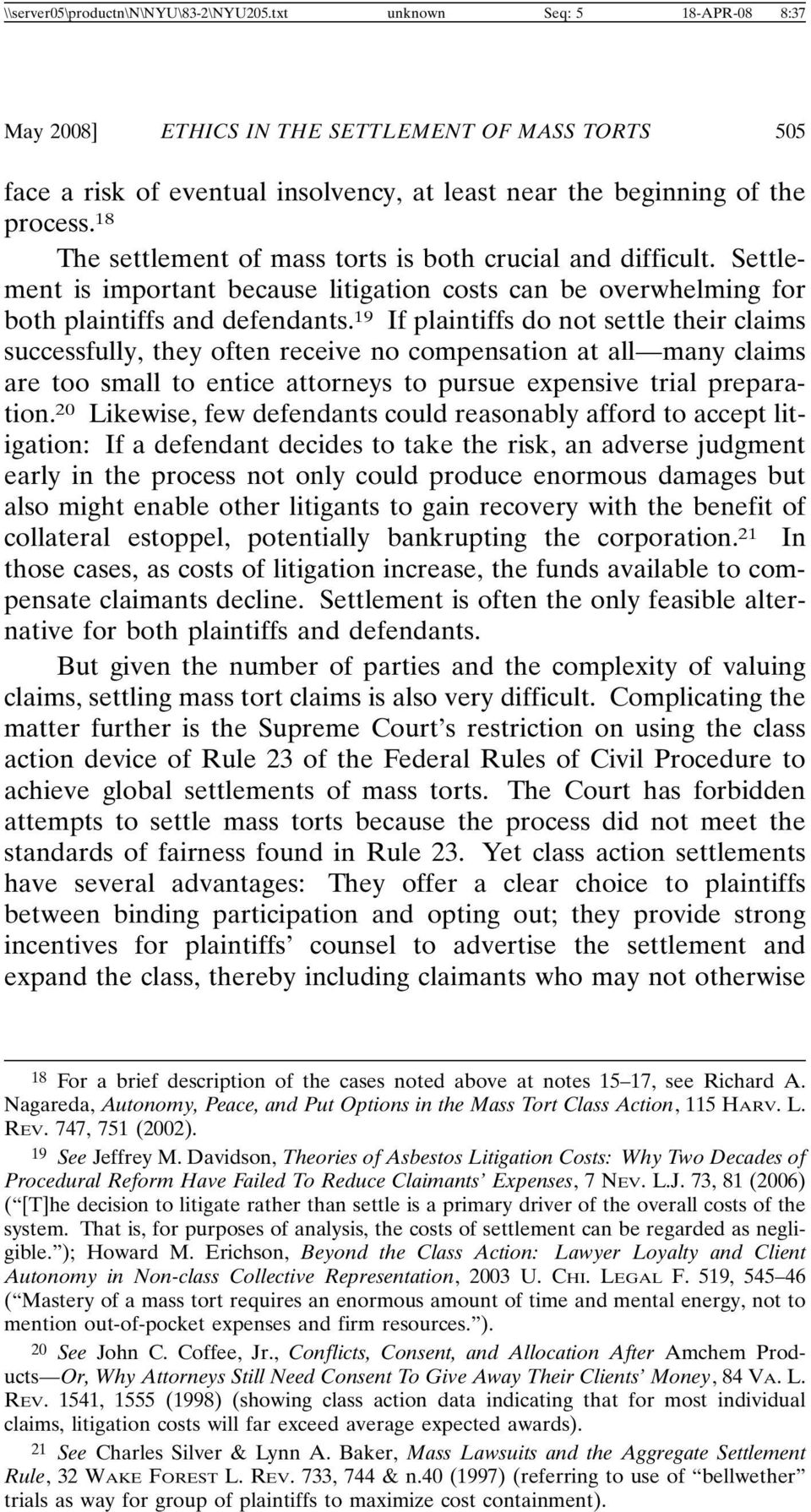 18 The settlement of mass torts is both crucial and difficult. Settlement is important because litigation costs can be overwhelming for both plaintiffs and defendants.