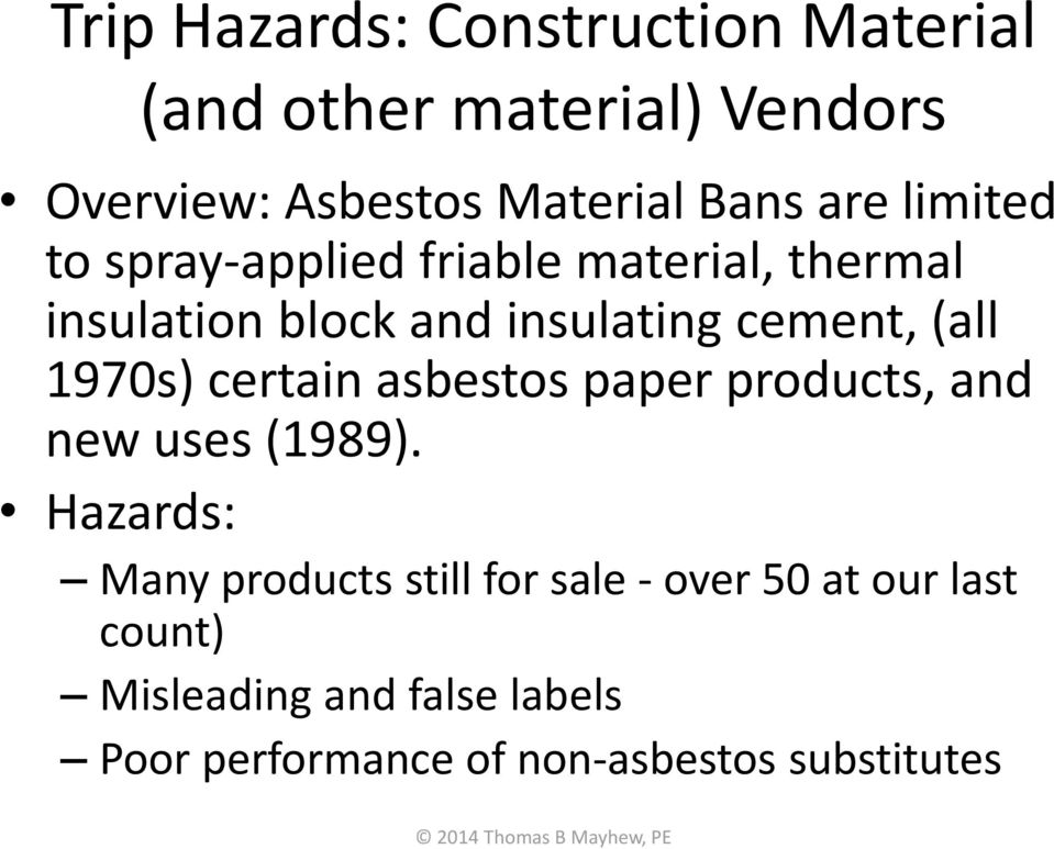 1970s) certain asbestos paper products, and new uses (1989).