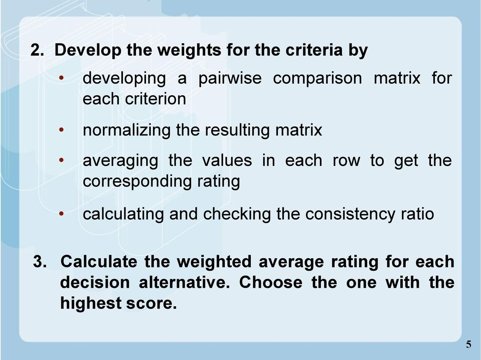the corresponding rating calculating and checking the consistency ratio.