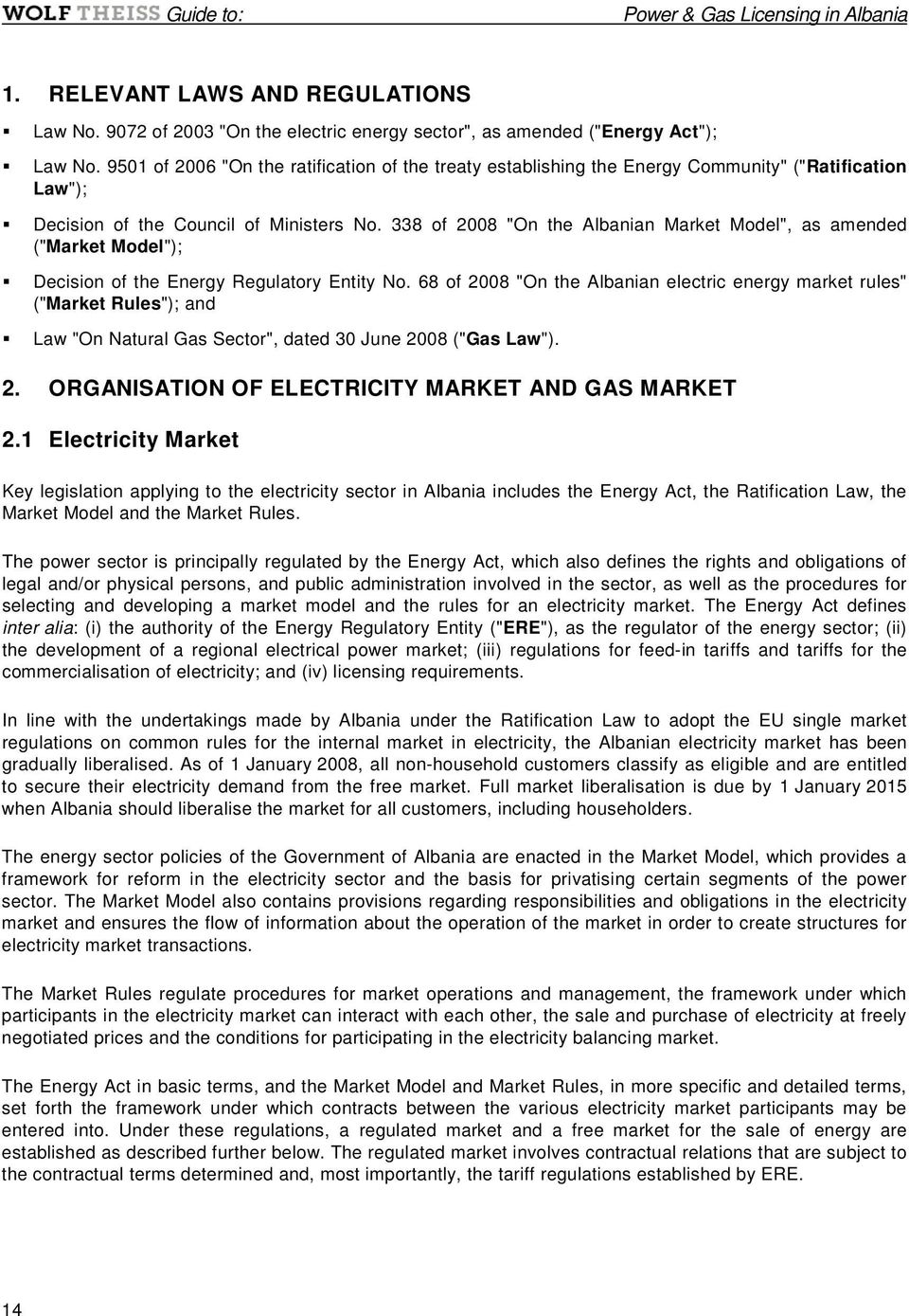 "338 of 2008 ""On the Albanian Market Model"", as amended (""Market Model""); Decision of the Energy Regulatory Entity No."