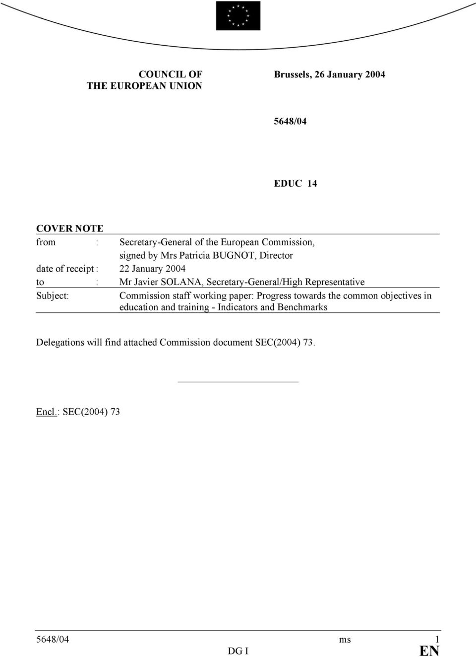 Secretary-General/High Representative Subject: Commission staff working paper: Progress towards the common objectives in