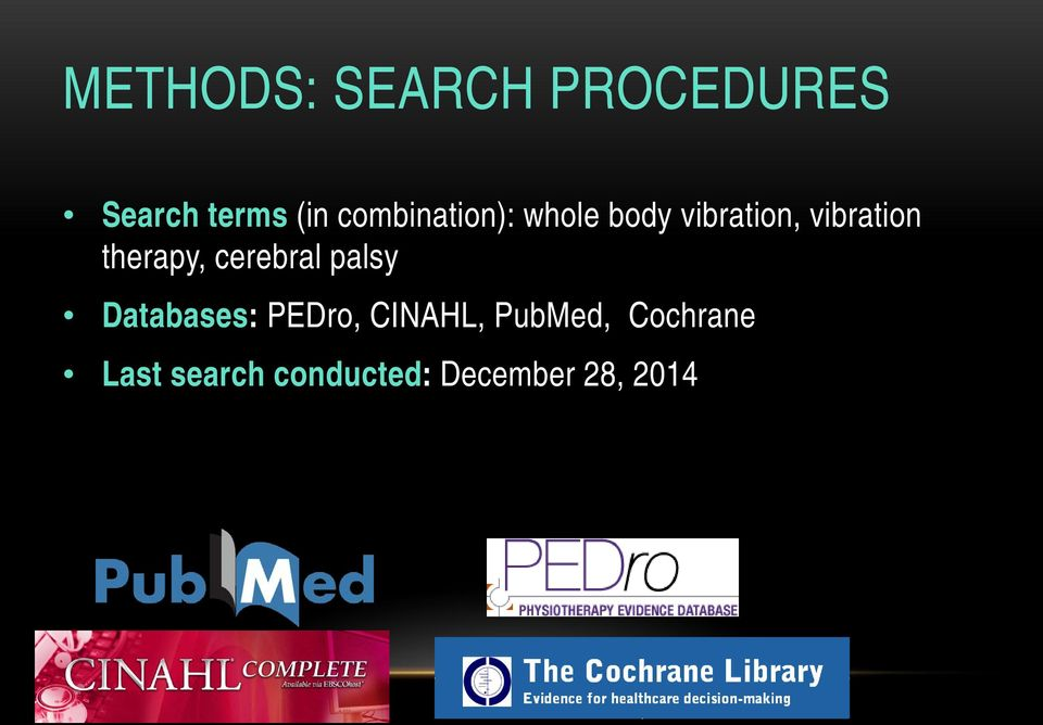 therapy, cerebral palsy Databases: PEDro, CINAHL,