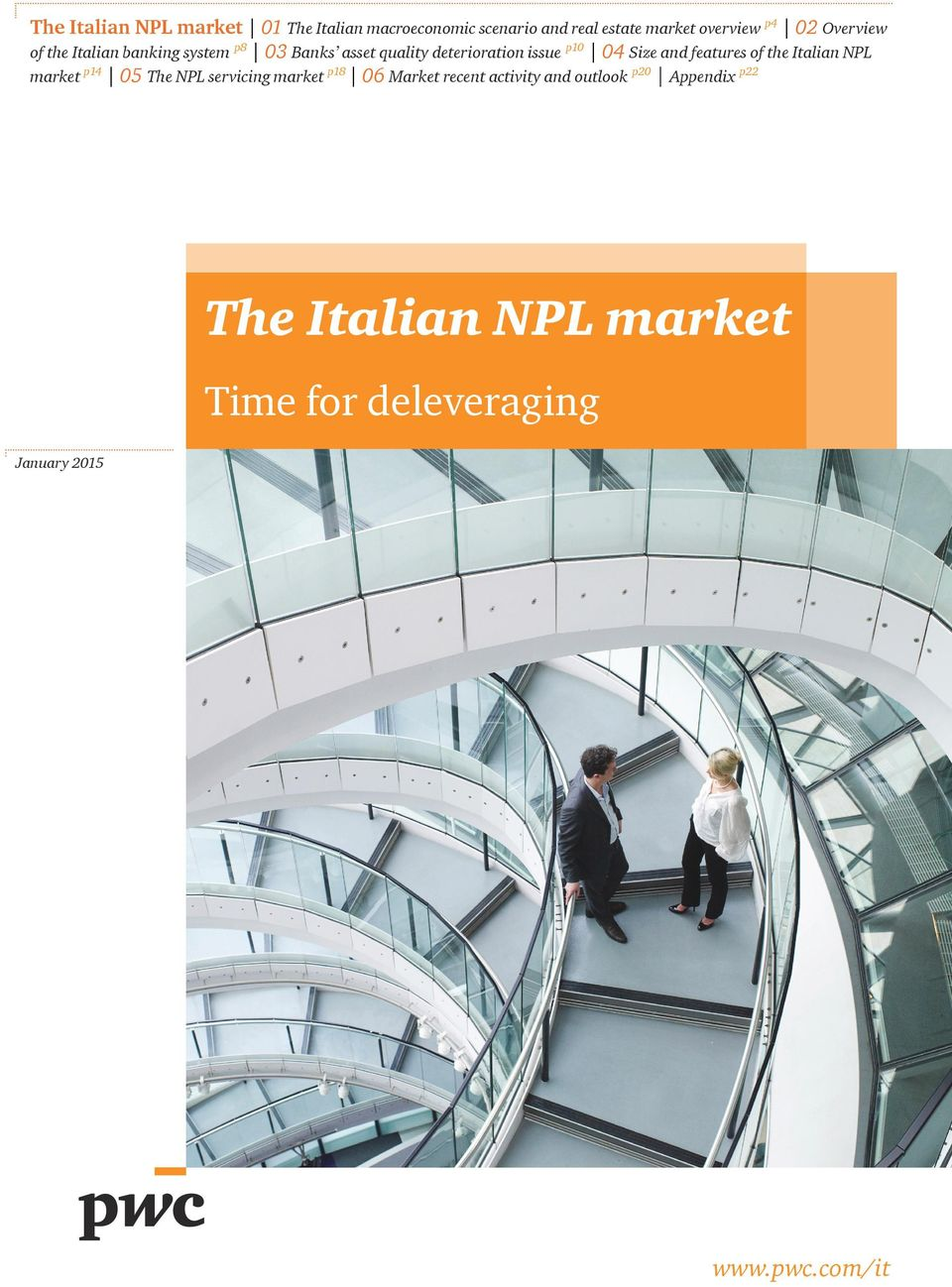 and features of the Italian NPL market p14 05 The NPL servicing market p18 06 Market recent