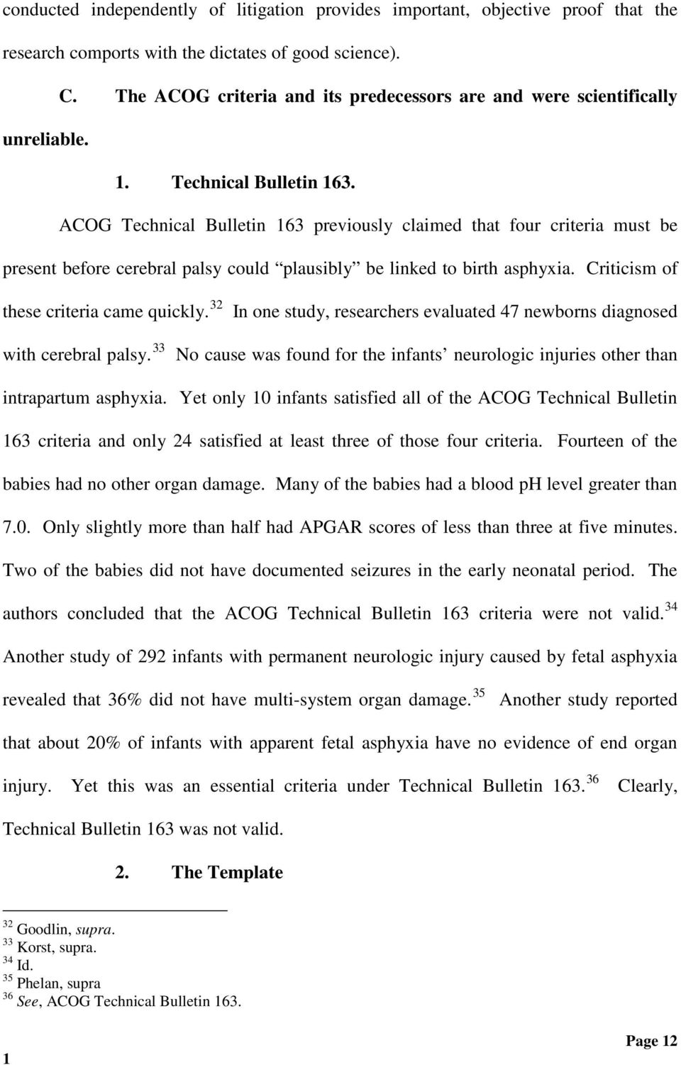 ACOG Technical Bulletin 63 previously claimed that four criteria must be present before cerebral palsy could plausibly be linked to birth asphyxia. Criticism of these criteria came quickly.