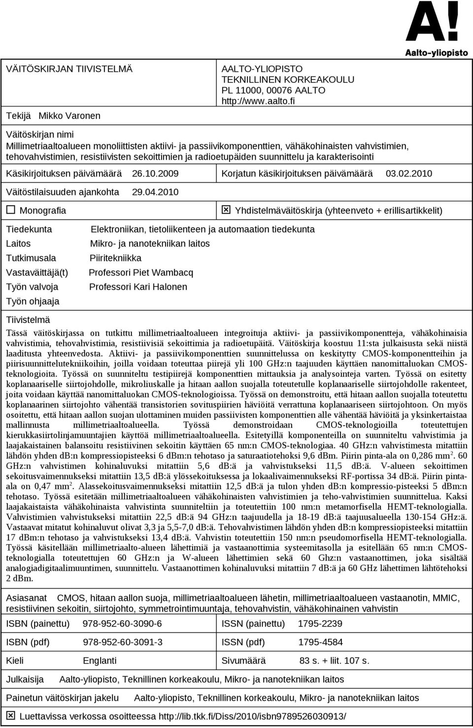 university of helsinki electronic dissertations University of helsinki: electronic dissertations virginia tech:  electronic theses and dissertations university of pretoria electronic theses and dissertations.