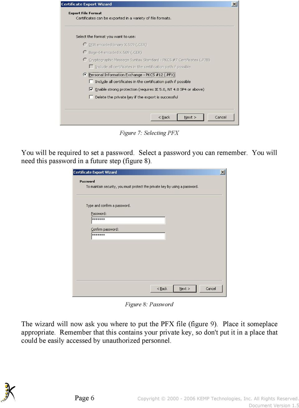 Figure 8: Password The wizard will now ask you where to put the PFX file (figure 9).