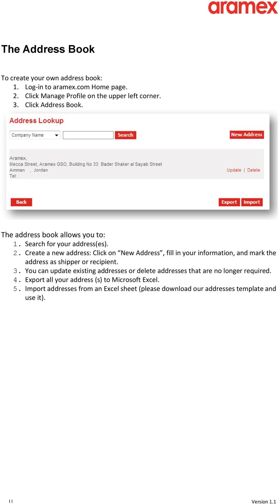 Create a new address: Click on New Address, fill in your information, and mark the address as shipper or recipient. 3.