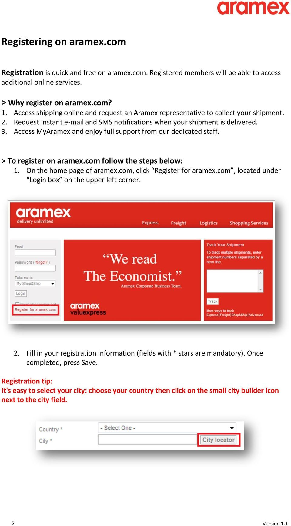 Access MyAramex and enjoy full support from our dedicated staff. > To register on aramex.com follow the steps below: 1. On the home page of aramex.com, click Register for aramex.