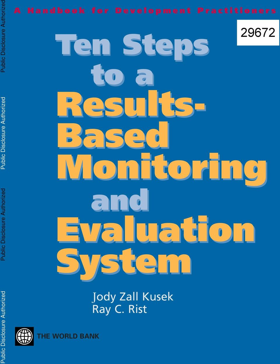 Ten Steps to a Results- Based Monitoring and Evaluation System