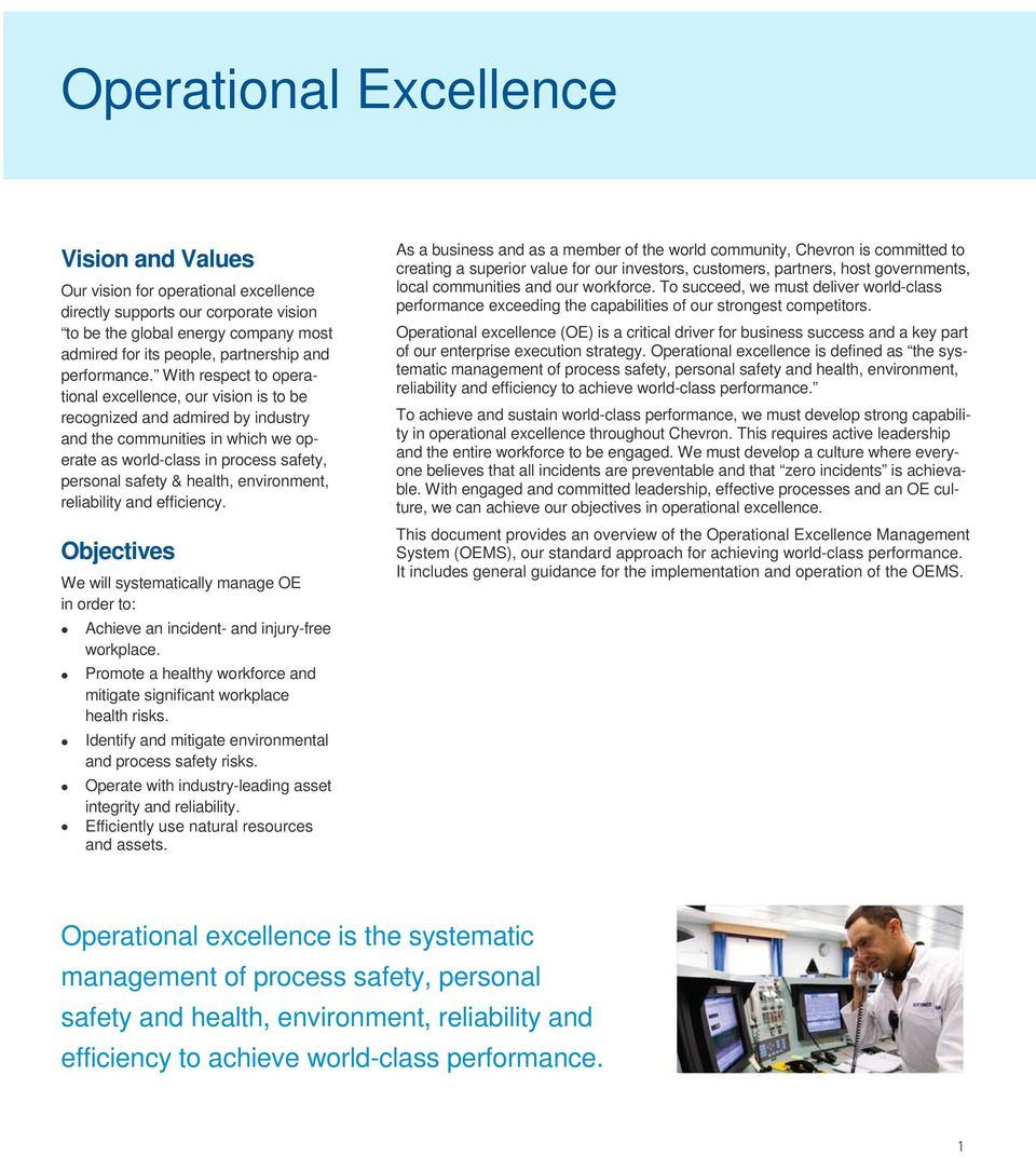With respect to operational excellence, our vision is to be recognized and admired by industry and the communities in which we operate as world-class in process safety, personal safety & health,