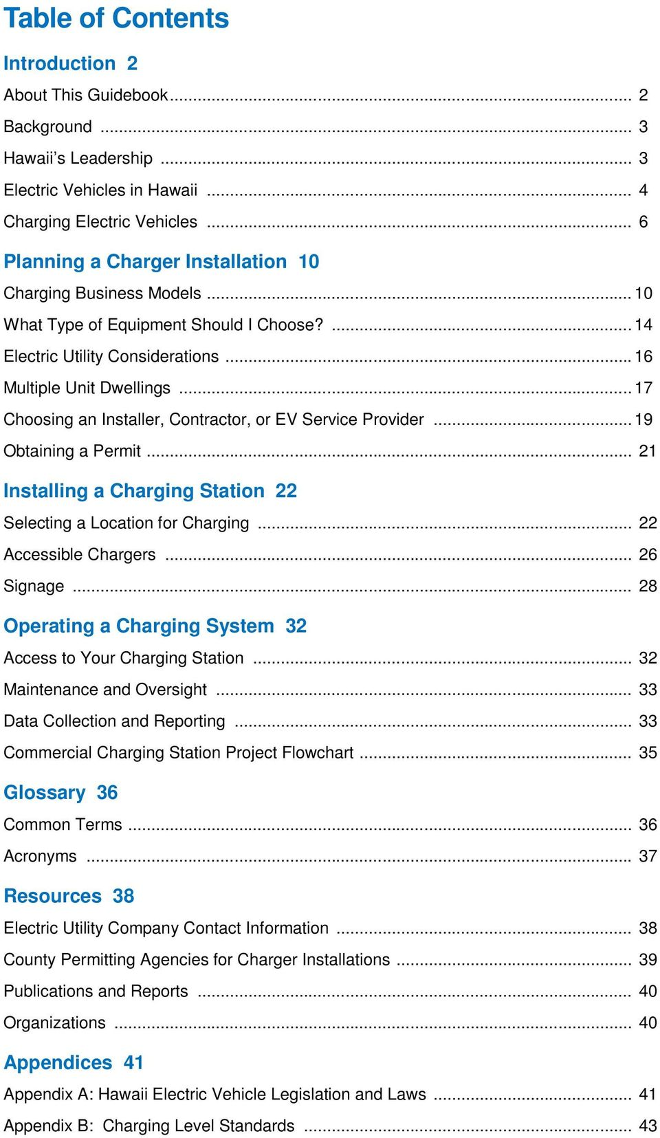 .. 17 Choosing an Installer, Contractor, or EV Service Provider... 19 Obtaining a Permit... 21 Installing a Charging Station 22 Selecting a Location for Charging... 22 Accessible Chargers... 26 Signage.