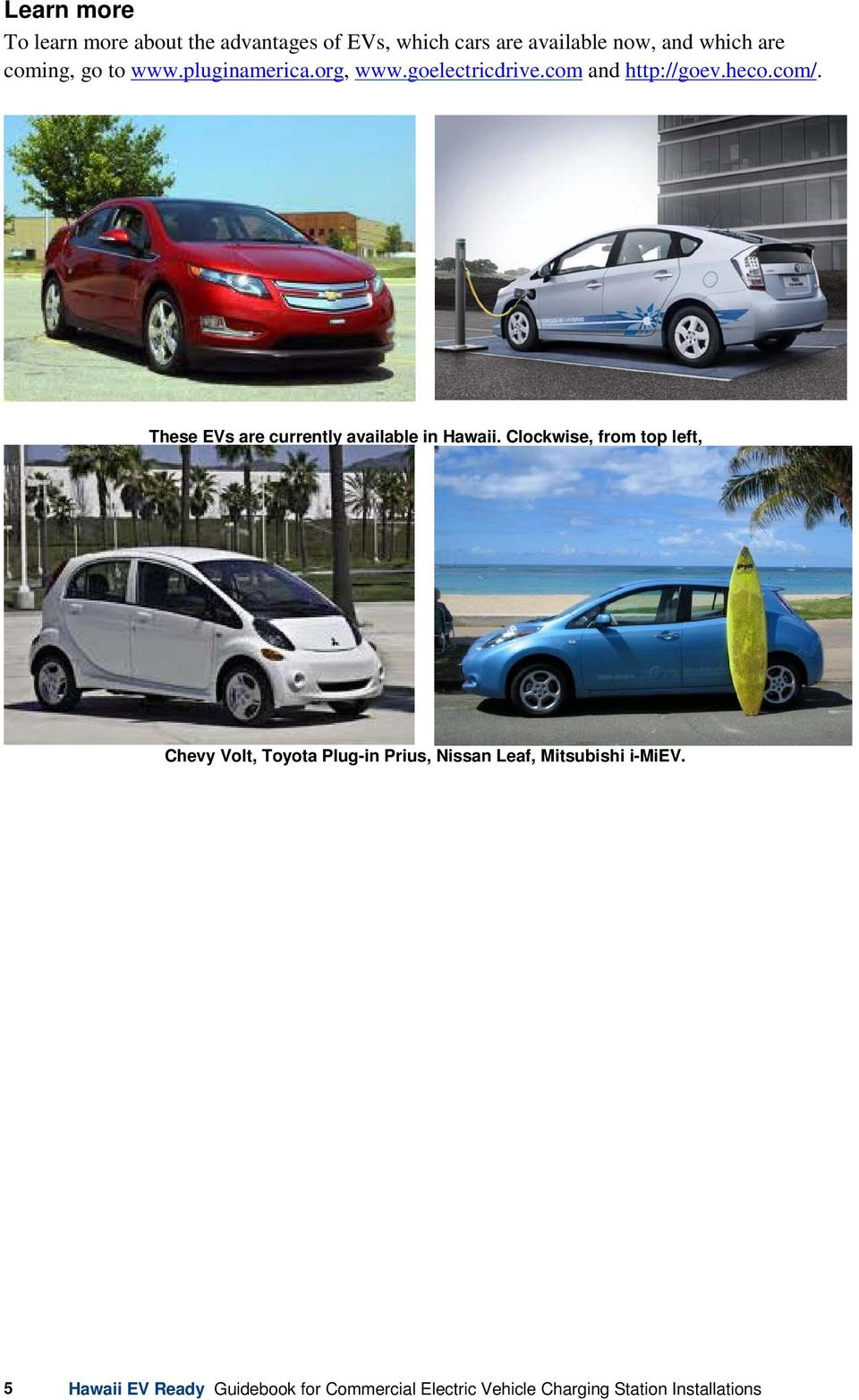 com and http://goev.heco.com/. These EVs are currently available in Hawaii.