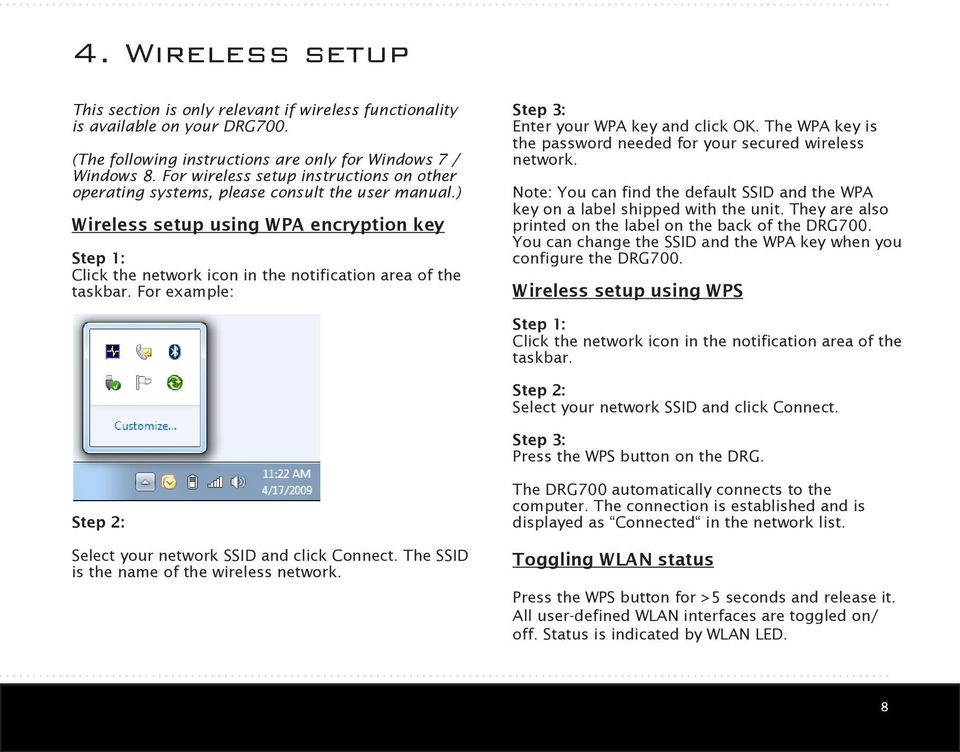 ) Wireless setup using WPA encryption key Step 1: Click the network icon in the notification area of the taskbar. For example: Step 3: Enter your WPA key and click OK.