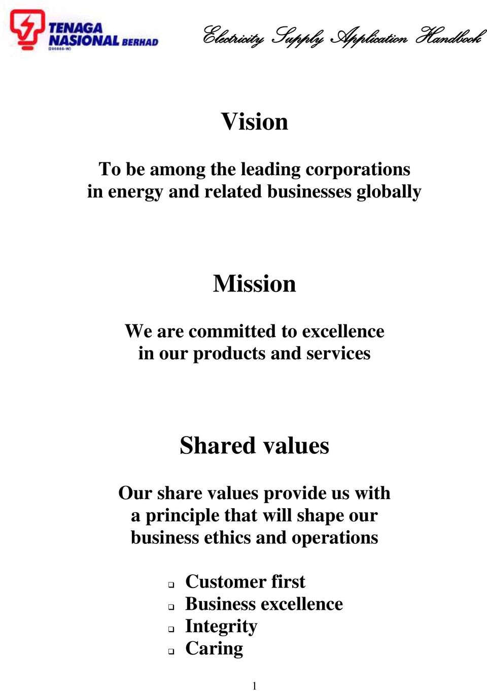 products and services Shared values Our share values provide us with a principle that
