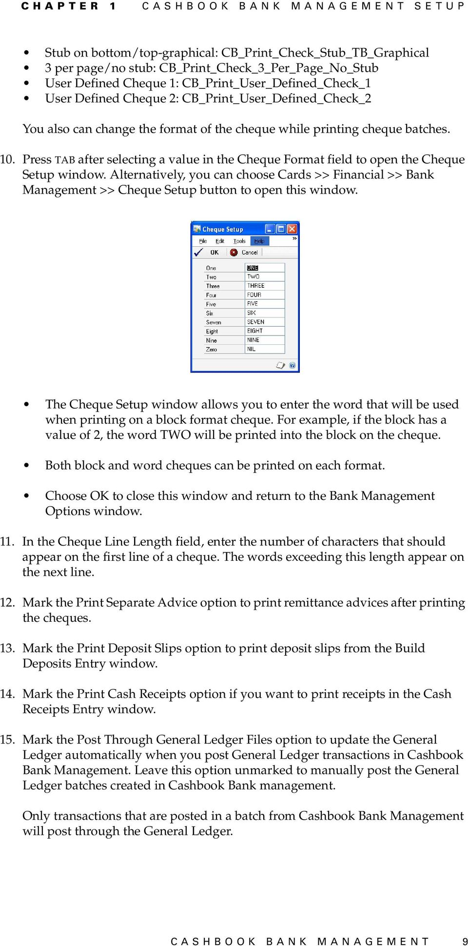 Press TAB after selecting a value in the Cheque Format field to open the Cheque Setup window.