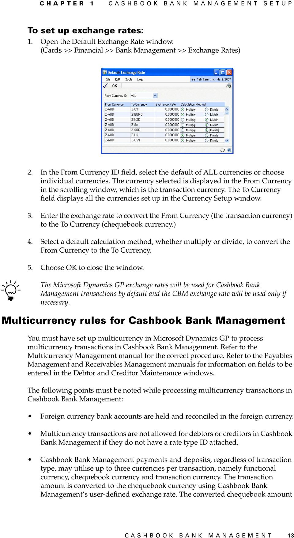 The currency selected is displayed in the From Currency in the scrolling window, which is the transaction currency.