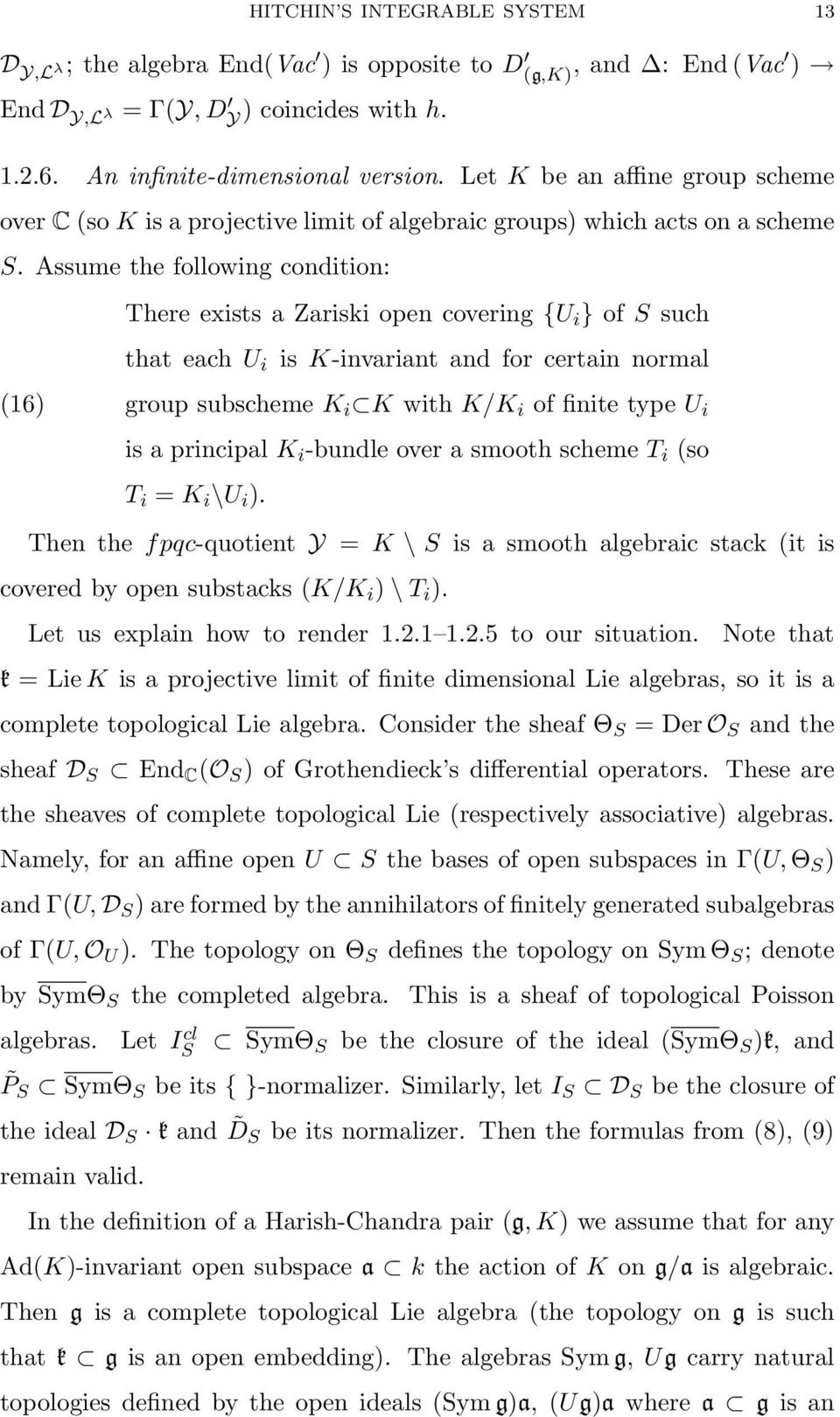 Assume the following condition: (16) There exists a Zariski open covering {U i } of S such that each U i is K-invariant and for certain normal group subscheme K i K with K/K i of finite type U i is a