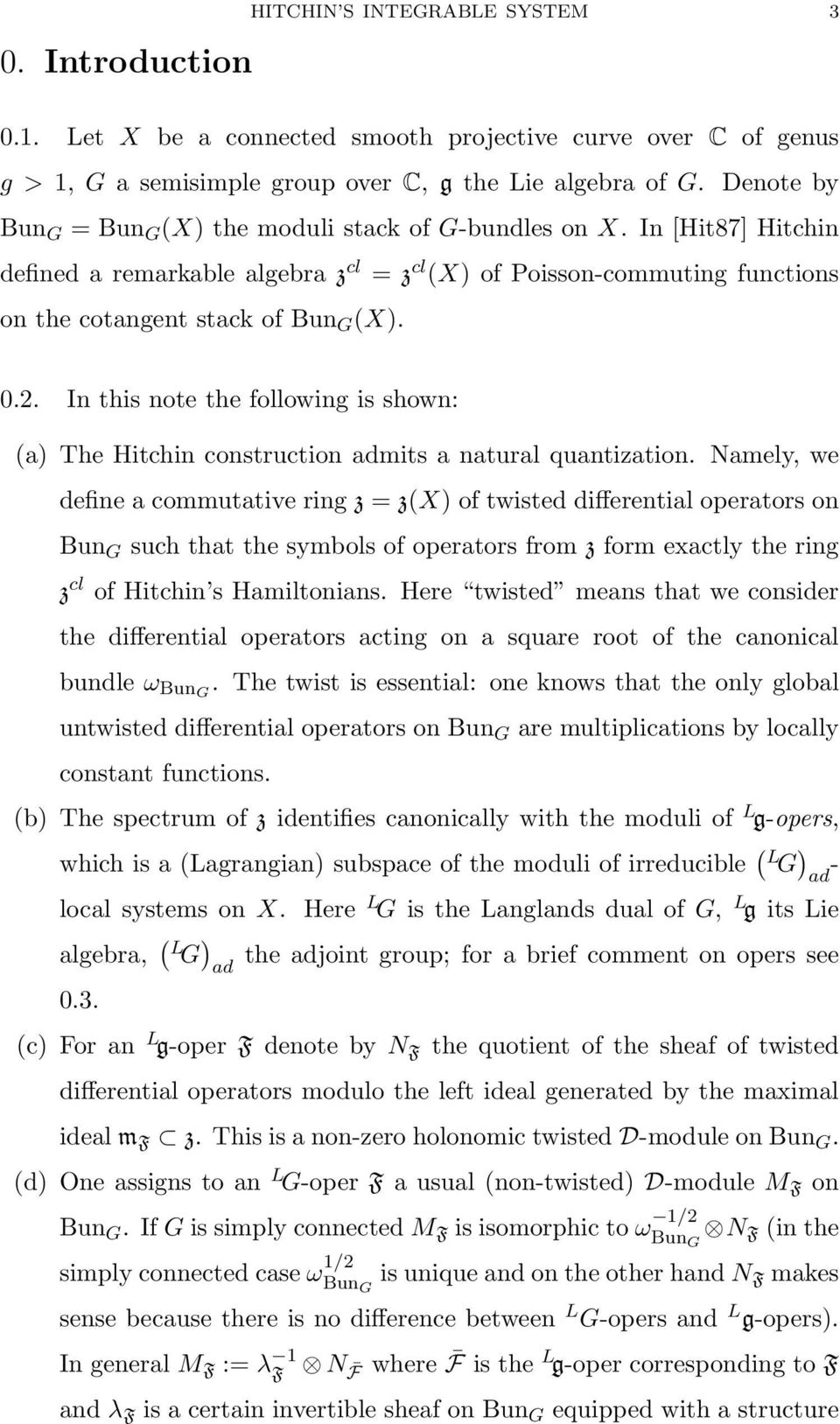 In this note the following is shown: (a) The Hitchin construction admits a natural quantization.