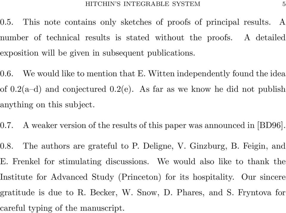 As far as we know he did not publish anything on this subject. 0.7. A weaker version of the results of this paper was announced in [BD96]. 0.8. The authors are grateful to P. Deligne, V. Ginzburg, B.
