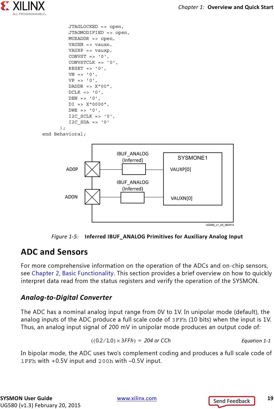 Auxiliary Analog Input ADC and Sensors For more comprehensive information on the operation of the ADCs and on-chip sensors, see Chapter 2, Basic Functionality.