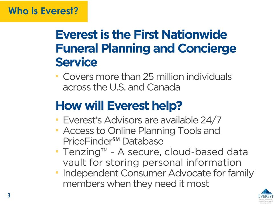 individuals across the U.S. and Canada How will Everest help?