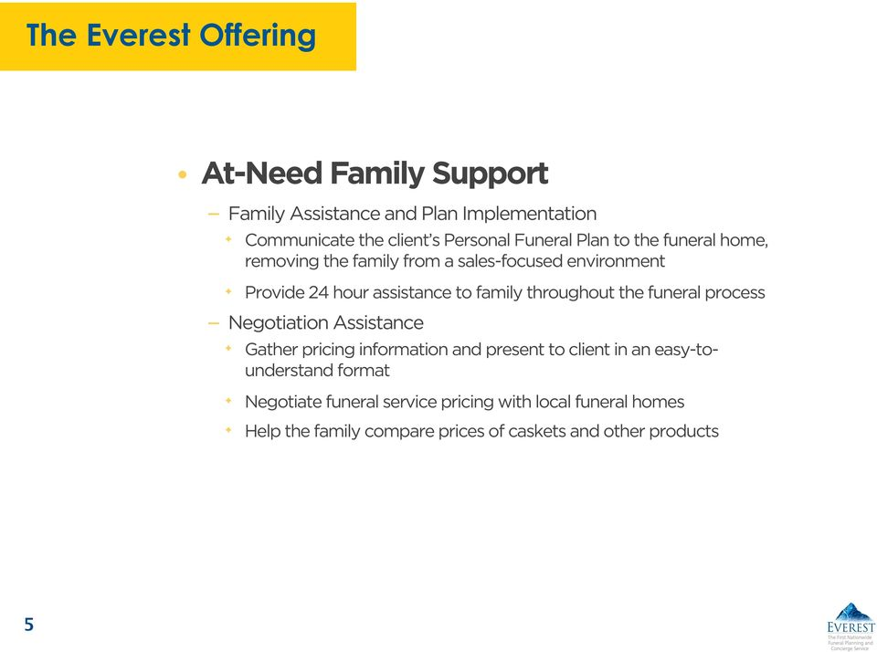 throughout the funeral process Negotiation Assistance Gather pricing information and present to client in an