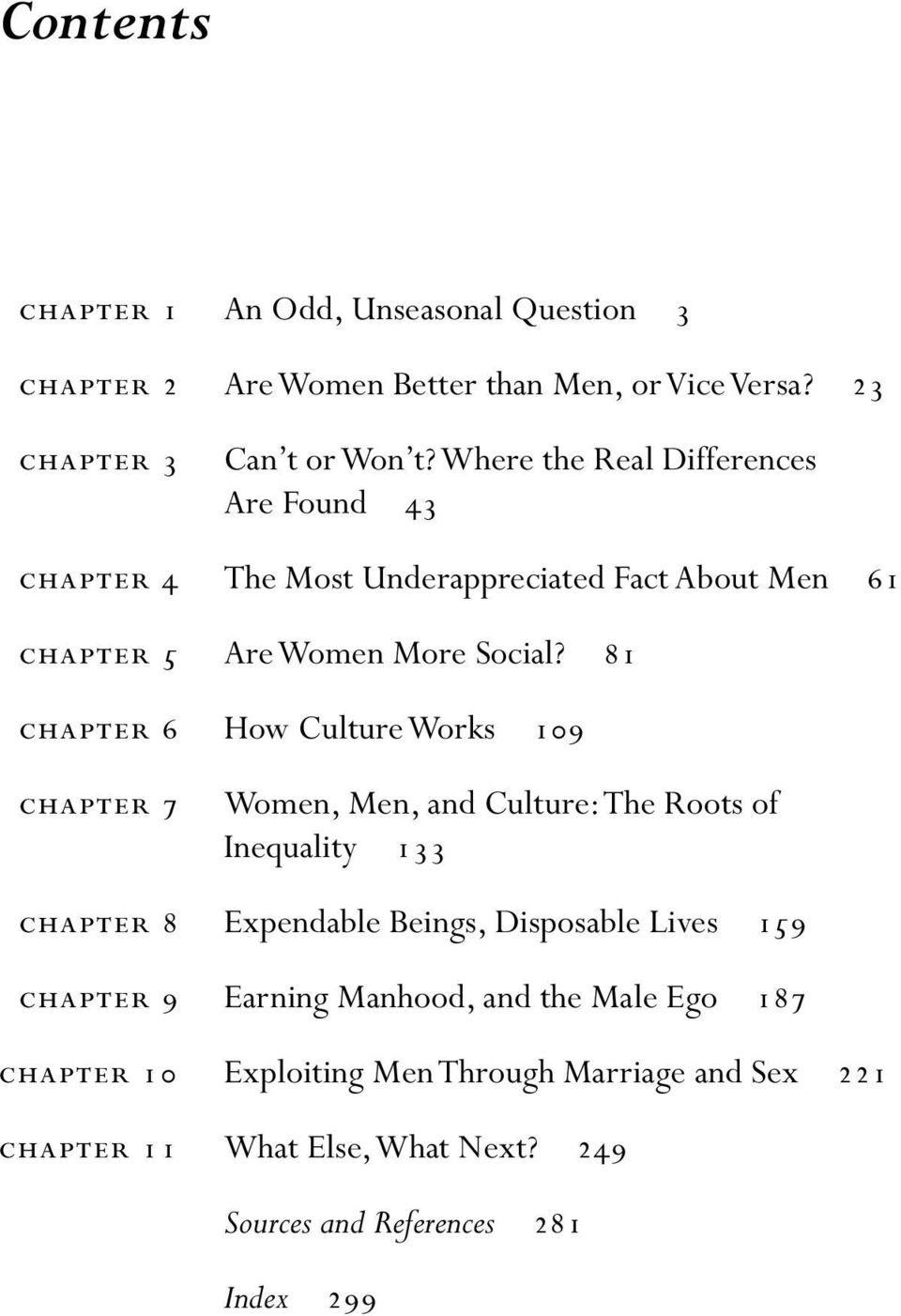 81 chapter 6 How Culture Works 109 chapter 7 Women, Men, and Culture: The Roots of Inequality 133 chapter 8 Expendable Beings, Disposable Lives