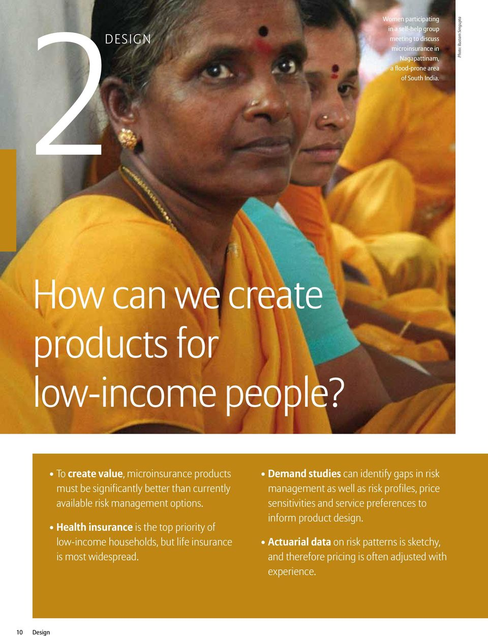 To create value, microinsurance products must be significantly better than currently available risk management options.