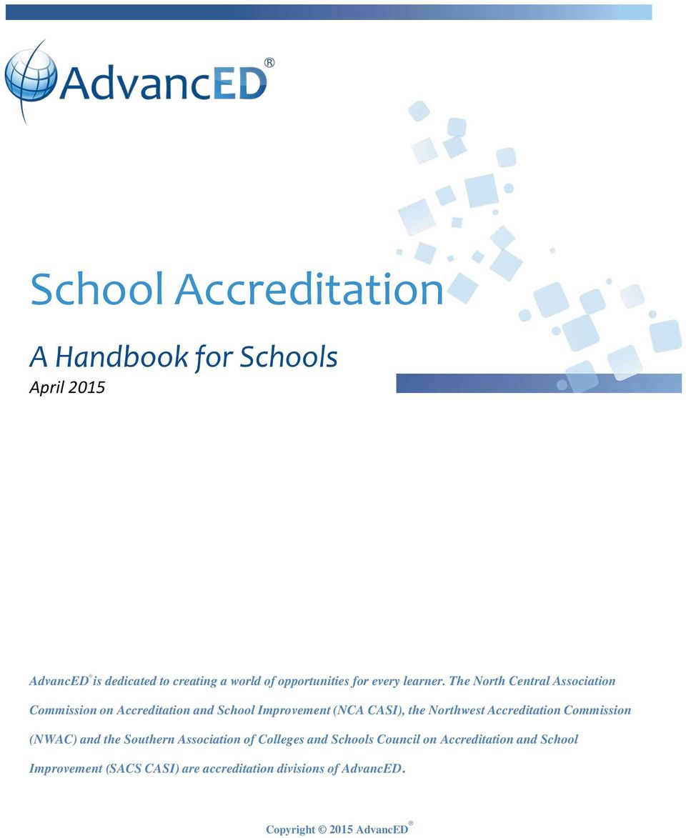 The North Central Association Commission on Accreditation and School Improvement (NCA CASI), the Northwest