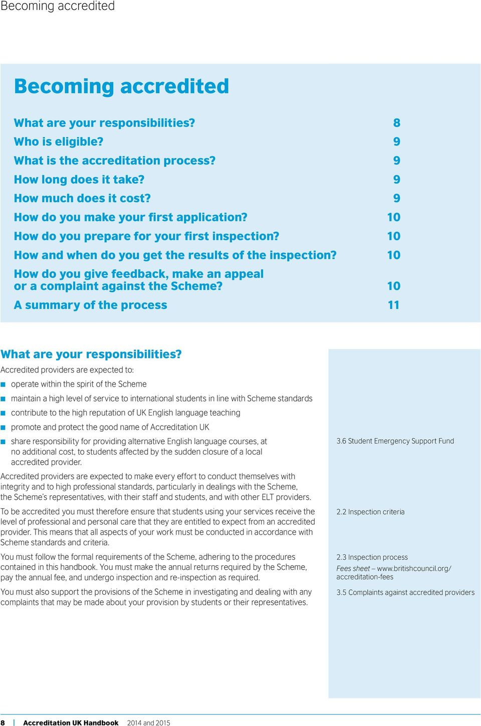 10 How do you give feedback, make an appeal or a complaint against the Scheme? 10 A summary of the process 11 What are your responsibilities?