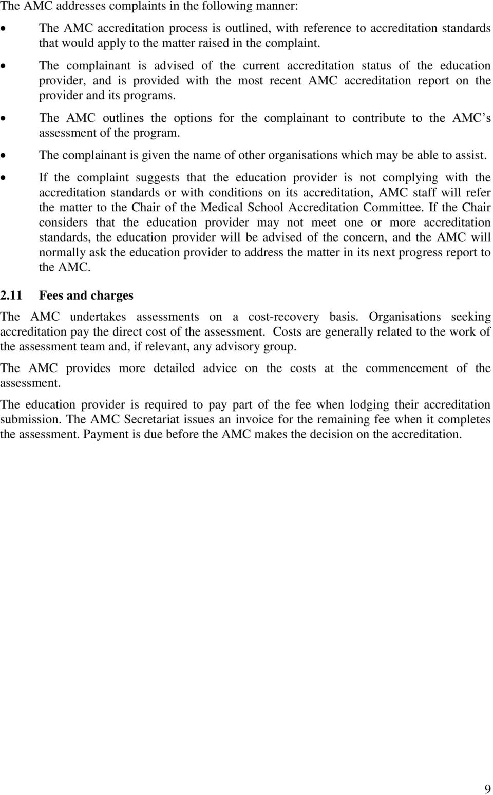 The AMC outlines the options for the complainant to contribute to the AMC s assessment of the program. The complainant is given the name of other organisations which may be able to assist.