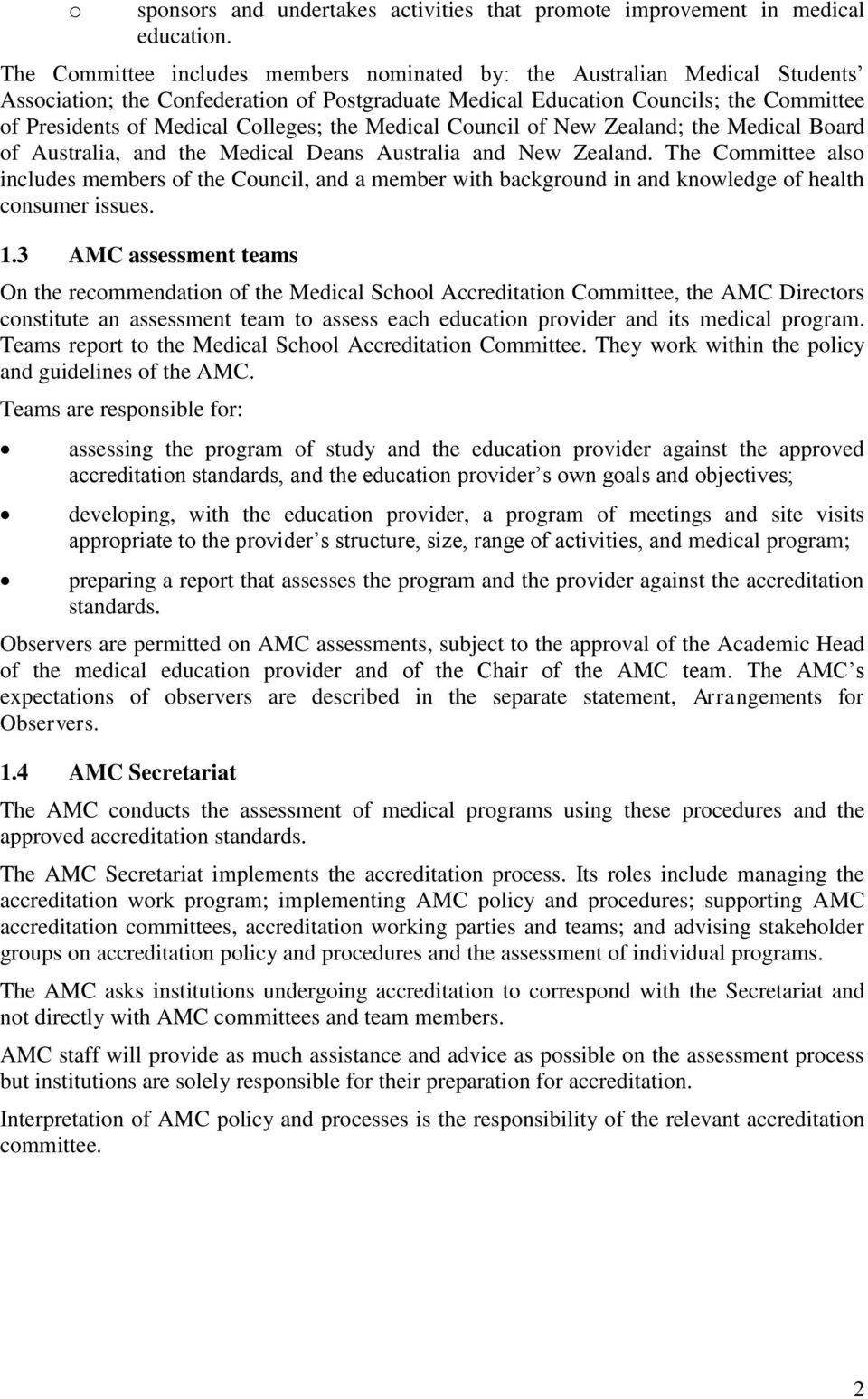 Colleges; the Medical Council of New Zealand; the Medical Board of Australia, and the Medical Deans Australia and New Zealand.