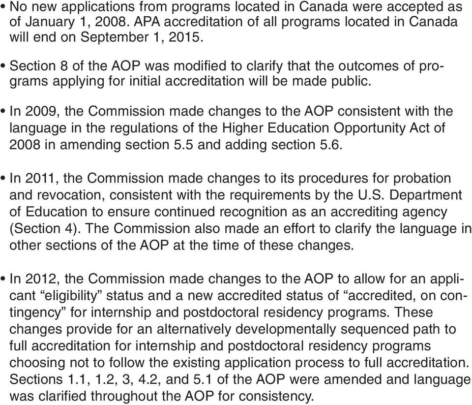 In 2009, the Commission made changes to the AOP consistent with the language in the regulations of the Higher Education Opportunity Act of 2008 in amending section 5.5 and adding section 5.6.