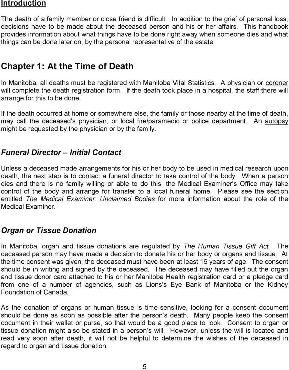 Chapter 1: At the Time of Death In Manitoba, all deaths must be registered with Manitoba Vital Statistics. A physician or coroner will complete the death registration form.