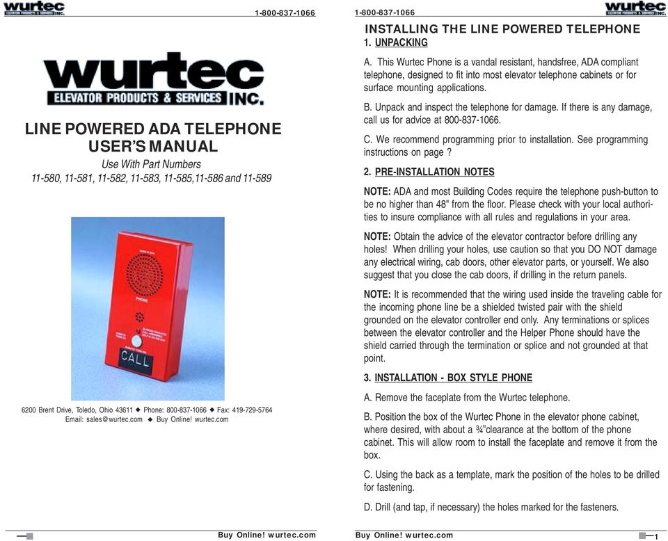 This Wurtec Phone is a vandal resistant, handsfree, ADA compliant telephone, designed to fit into most elevator telephone cabinets or for surface mounting applications. B.
