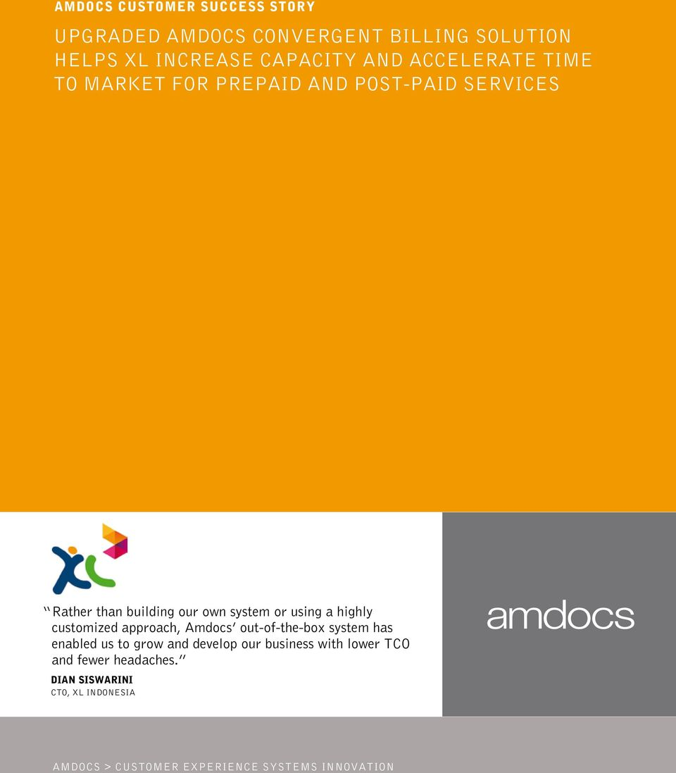 highly customized approach, Amdocs out-of-the-box system has enabled us to grow and develop our business