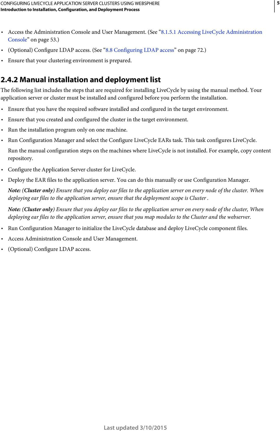 2 Manual installation and deployment list The following list includes the steps that are required for installing LiveCycle by using the manual method.