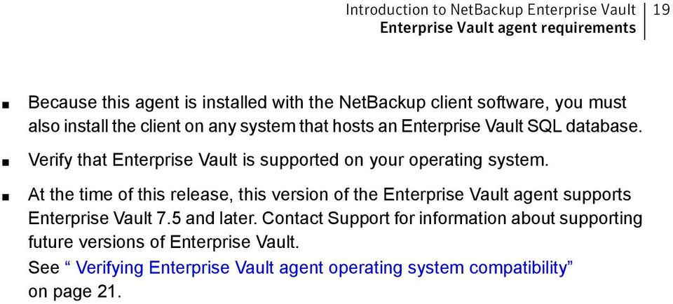 Verify that Enterprise Vault is supported on your operating system.