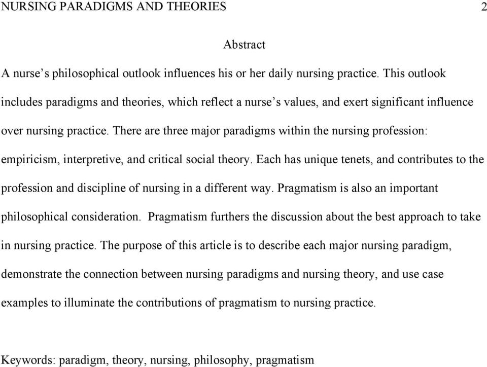 There are three major paradigms within the nursing profession: empiricism, interpretive, and critical social theory.